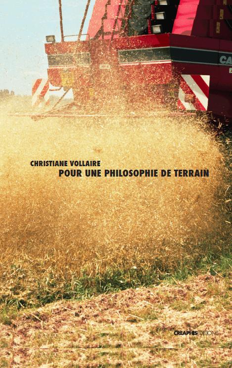 Couverture du livre Pour une philosophie de terrain de Christiane Vollaire répresentant une moissonneuse batteuse en action dans un champ de blé