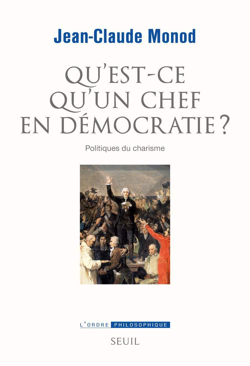 """Couverture du livre """"Qu'est-ce qu'un chef en démocratie ?"""""""