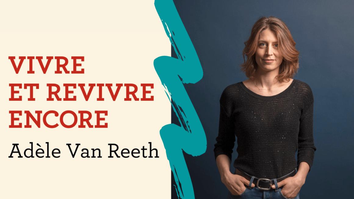 Interview – Le monde selon Adèle Van Reeth