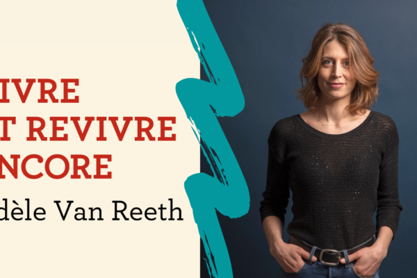 Interview – Le monde selon Adèle Van Reeth