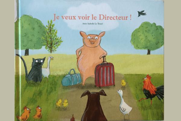 Coin Lecture Enfants – Anne-Isabelle Le Touzé «Je veux voir le directeur !»